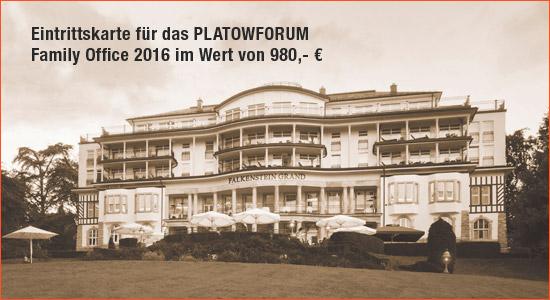 Ihre zusätzliche Gewinnchance: eine Extra-Eintrittskarte für das PLATOWFORUM Family Office 2016 im Wert von 980 €